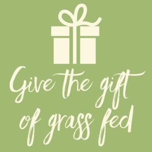 Gift of grass fed