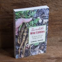 Incredible Wild Edibles by Sam Thayer